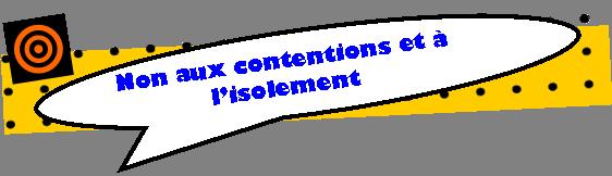 Bannière: NON aux contentions et à l'isolement.